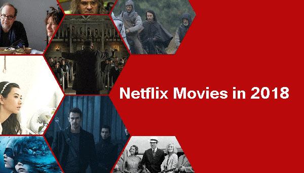 بهترین فیلم های نتفلیکس در سال 2018